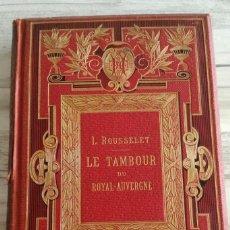 Libros antiguos: LE TAMBOUR DU ROYAL-AUVERGNE, PARTICIPACIÓN FRANCESA EN LA GUERRA DE INDEPENDENCIA DE ESTADOS UNIDOS. Lote 131702382