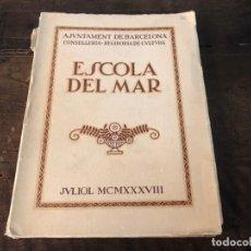 Libros antiguos: ESCOLA DEL MAR , AJUNTAMENT DE BARCELONA 1938. Lote 132905486