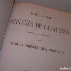Libros antiguos: LIBRO TAPAS DE PIEL....ROGER DE FLOR O VENGANZA DE CATALANES...AÑO 1864..CON BONITOS GRABADOS.. Lote 133479010