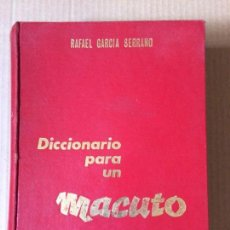 Livros antigos: GARCIA SERRANO, RAFAEL - DICCIONARIO PARA UN MACUTO - EDITORA NACIONAL - 1964 - 1ª ED.. Lote 134068494