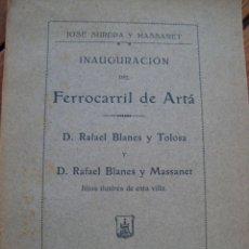 Libros antiguos: INAUGURACIÓN DEL FERROCARRIL DE ARTÁ. SUREDA Y MASSANET. PALMA DE MALLORCA, 1921.. Lote 134104702