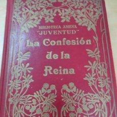 Libros antiguos: LA CONFESION DE LA REINA HISTORIA DEL SIGLO XIV EL SOLITARIO DEL MONTE CARMELO A. LEMERCIER. Lote 134186910