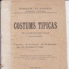 Libros antiguos: COSTUMS TIPICAS LA CIUTAT CASTELLS BALLS POPULARS JOSEPH ALADERS DE ALCOVER. Lote 134255770