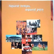 Libros antiguos: HISTORIA DE CATALUNYA DESDE 1975 AL 1995 - AQUETS TEMPS , AQUETS PAIS -. Lote 134323054