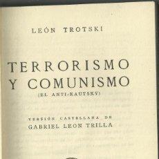 Livros antigos: TERRORISMO Y COMUNISMO DE LEON TROSKY, SIN AÑO CERCA 1930. Lote 134804518