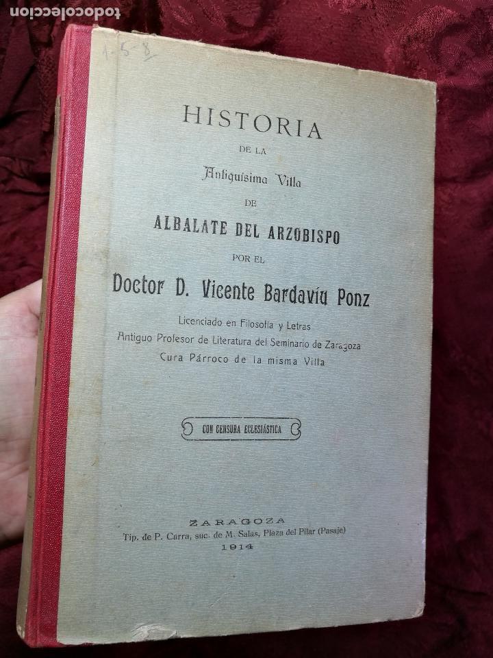 Libros antiguos: HISTORIA DE LA ANTIQUISIMA VILLA DE ALBALATE DEL ARZOBISPO.zaragoza VICENTE BARDAVÍU PONZ. 1914 - Foto 26 - 134866802