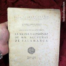 Libros antiguos: LA IGLESIA Y CONVENTO DE MM. AGUSTINAS DE SALAMANCA. UNA FUNDACIÓN DE MONTERREY - GARCÍA BOIZA,1945. Lote 134928414