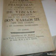 Libros antiguos: FUEROS, PRIVILEGIOS FRANQUEZAS Y LIBERTADES DEL SEÑORIO DE VIZCAYA BILBAO VIUDA ANTONIO DE EGUSQUIZ. Lote 134943510