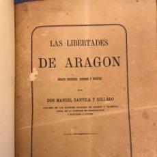 Libros antiguos: LAS LIBERTADES DE ARAGÓN. ENSAYO HISTÓRICO, JURÍDICO Y POLÍTICO 1881. Lote 135338654