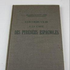 Libros antiguos: CONTRIBUTION A LA CARTE DES PYRÉNÉES ESPAGNOLES, LE COMTE DE SAINT SAUD, 1892, TOLOUSE. 16,5X25CM. Lote 135648799