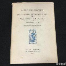 Libros antiguos: LIBRE DELS GEGANTS I DEMES ENTREMESOS POPULARS DE VILLANOVA I LA GERTRU.. Lote 135858038