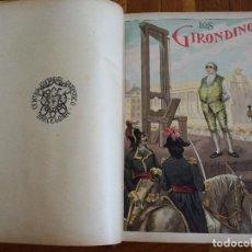 Libros antiguos: LOS GIRONDINOS REVOLUCION FRANCESA POR A. DE LAMARTINE. 2 TOMOS ED. MIGUEL SEGUI 1904 LAMINAS COLOR. Lote 136054058