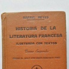Libros antiguos: HISTORIA DE LA LITERATURA FRANCESA TOMO II RAFAEL REYES 1935. Lote 136255254