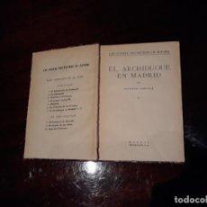 Libros antiguos: EL ARCHIDUQUE EN MADRID - LAS LUCHAS FRATICIDAS DE ESPAÑA - ALFONSO DANVILA - 1927 - ESPASA TOMO I .. Lote 136358674