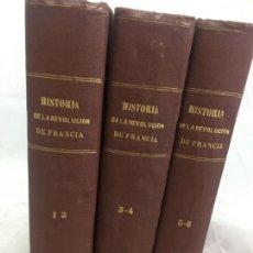 Libros antiguos: HISTORIA DE LA REVOLUCIÓN DE FRANCIA 1834 JOSÉ MARCH Y LABORES BARCELONA 6 TOMOS 3 VOLÚMENES. Lote 136446450