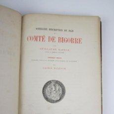 Libros antiguos: SOMMAIRE DESCRIPTION DU PAÏS ET COMTÉ DE BIGORRE, GUILLAUME MAURAN, 1887, PARIS, AUCH. 17X24,5CM. Lote 136462494