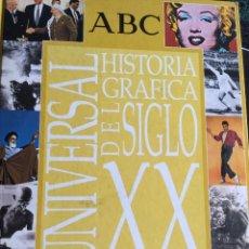 Libros antiguos: LA HISTORIA GRÁFICA DEL SIGLO XX UNIVERSAL. Lote 136709254