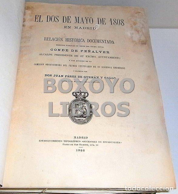 Libros antiguos: PÉREZ DE GUZMÁN Y GALLO, Juan. El dos de mayo de 1808 en Madrid. Relación histórica documentada - Foto 2 - 137270136