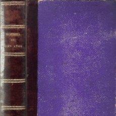 Libros antiguos: HISTORIA DE CIEN AÑOS. CANTÚ . AÑO 1852. Lote 137411450