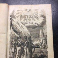 Libros antiguos: HISTORIA DE LA MILICIA NACIONAL, JOAQUIN RUIZ DE MORALES, 1856. Lote 137440894