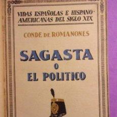 Livres anciens: SAGASTA O EL POLÍTICO / CONDE DE ROMANONES / 2ª EDICIÓN 1934. ESPASA-CALPE. Lote 137680314