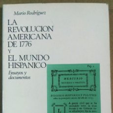 Libros antiguos: MARIO RODRÍGUEZ, LA REVOLUCIÓN AMERICANA DE 1776 Y EL MUNDO HISPÁNICO, TÉCNOS, 1976. Lote 137889098