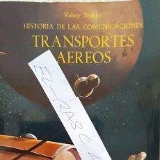 Libros antiguos: LIBRO HISTORIA DE LAS COMUNICACIONES - TRANSPORTES AEREOS - VALERY PONTI -. Lote 138874114