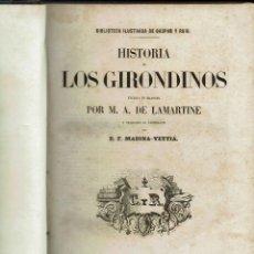 Libros antiguos: HISTORIA DE LOS GIRONDINOS, POR M. A. DE LAMARTINE. AÑO 1860. (AC2.3). Lote 138941722