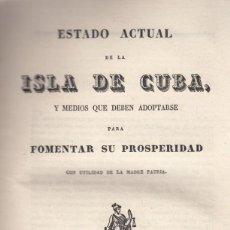 Libros antiguos: ANONIMO. ESTADO ACTUAL DE LA ISLA DE CUBA Y MEDIOS QUE DEBEN ADOPTARSE (...). MADRID, 1838. Lote 139010474