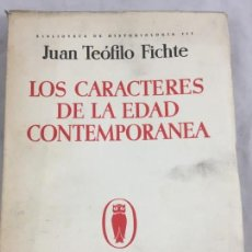 Libros antiguos: LOS CARACTERES DE LA EDAD CONTEMPORANEA JUAN TEOFILO FICHTE REVISTA DE OCCIDENTE 1º EDICIÓN 1934. Lote 139021234