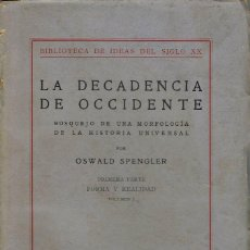 Libros antiguos: LA DECADENCIA DE OCCIDENTE. VOLÚMENES I, II, III Y IV. POR OSWALD SPENGLER. AÑO 1925/1927. (5.6). Lote 139190510