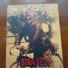 Libros antiguos: OTRA VEZ DIARIO INEDITO DEL SEGUNDO VIAJE POR LATINOAMERICA.--ERNESTO CHE GUEVARA. Lote 139726882
