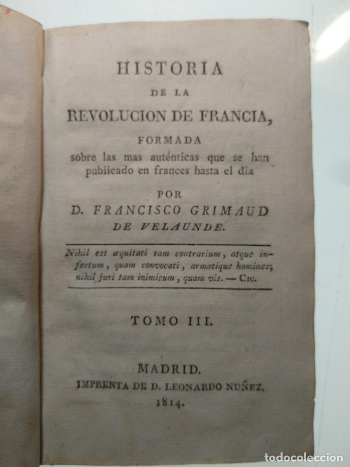 Libros antiguos: HISTORIA DE LA REVOLUCIÓN DE FRANCIA - D. FRANCISCO GRIMAUD DE VELAUNDE - TOMO III - MADRID - 1814 - - Foto 2 - 139846814