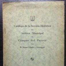 Libros antiguos: ARCHIVO MUNICIPAL CAMPOS DEL PUERTO, MALLORCA, JAIME LLADO Y FERRAGUT. Lote 140143538