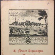 Libros antiguos: EL MUSEO ARQUEOLOGICO MUNICIPAL DE LA CIUDAD DE MANACOR, MALLORCA,. Lote 140309134