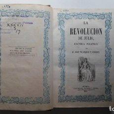 Libros antiguos: LA REVOLUCIÓN DE JULIO, CRÓNICA POLÍTICA POR D.JOSÉ VELÁZQUEZ Y SÁNCHEZ 1854. Lote 140393758