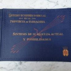 Libros antiguos: ESTUDIO ECONOMICO SOCIAL PROVINCIA DE TARRAGONA 1946 SÍNTESIS DE SU RIQUEZA. Lote 140422766