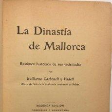 Libros antiguos: AÑO 1917 * LA DINASTIA DE MALLORCA * RESUMEN HISTORICO DE LOS REYES DE MALLORCA. Lote 140568154
