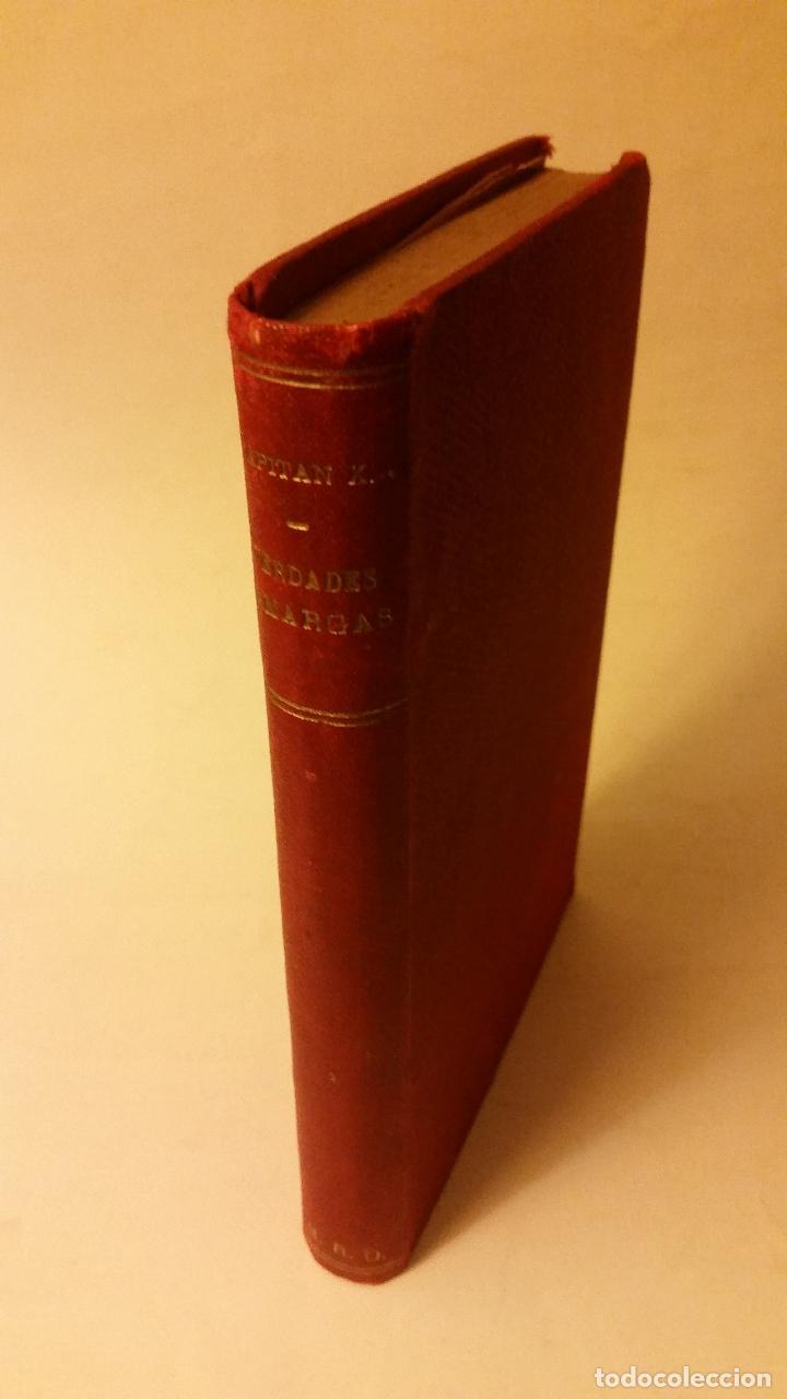 1910 - VERDADES AMARGAS. LA CAMPAÑA DE 1909 EN EL RIF (RELATO Y JUICIOS DE UN TESTIGO) (Libros antiguos (hasta 1936), raros y curiosos - Historia Moderna)