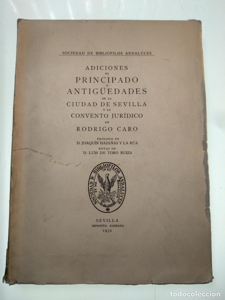 ADICIONES AL PRINCIPADO Y ANTIGÜEDADES DE LA CIUDAD DE SEVILLA - RODRIGO CARO - SEVILLA - 1932 - (Libros antiguos (hasta 1936), raros y curiosos - Historia Moderna)