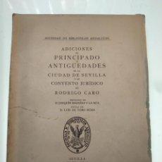 Libros antiguos: ADICIONES AL PRINCIPADO Y ANTIGÜEDADES DE LA CIUDAD DE SEVILLA - RODRIGO CARO - SEVILLA - 1932 -. Lote 140921986