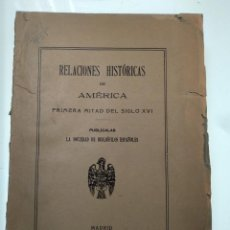 Libros antiguos: RELACIONES HISTÓRICAS DE AMÉRICA - PRIMERA MITAD DEL SIGLO XVI - SOCIEDAD DE BIBLIÓFILOS - 1916 - MA. Lote 140924834