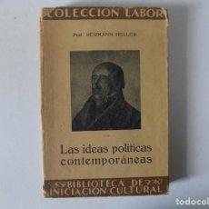 Libros antiguos: LIBRERIA GHOTICA. HERMANN HELLER. LAS IDEAS POLITICAS CONTEMPORANEAS.ED. LABOR 1930.ILUSTRADO.. Lote 141927222