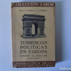 Libros antiguos: LIBRERIA GHOTICA. K. HEIGEL Y F. ENDRESS. TENDENCIAS POLITICAS EN EUROPA EN EL SIGLO XIX. LABOR 1930. Lote 141936846