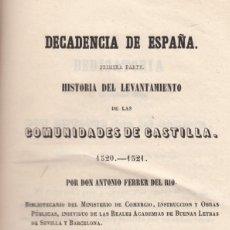 Libros antiguos: A.FERRER DEL RIO. HISTORIA DEL LEVANTAMIENTO DE LAS COMUNIDADES DE CASTILLA. IDEAL NAVIDAD . Lote 142189538