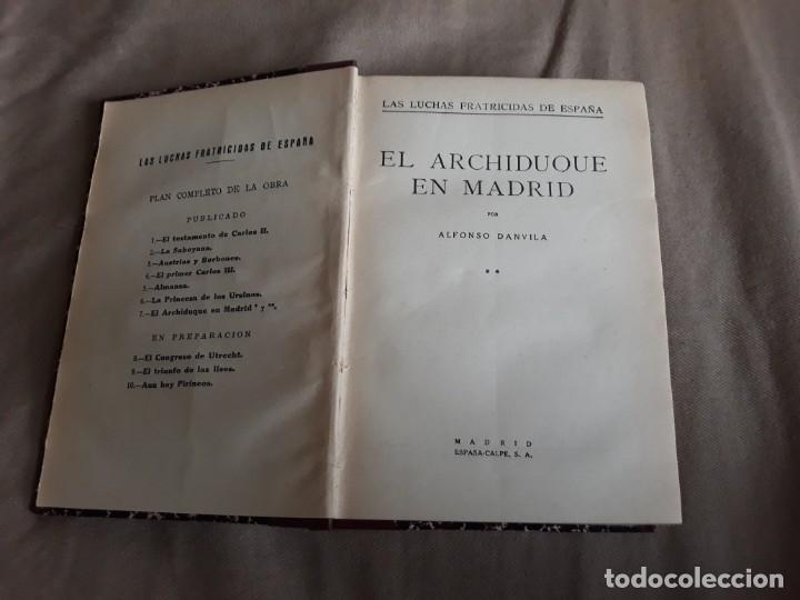 EL ARCHIDUQUE EN MADRID - LAS LUCHAS FRATICIDAS DE ESPAÑA - ALFONSO DANVILA - 1927 - ESPASA TOMO II (Libros antiguos (hasta 1936), raros y curiosos - Historia Moderna)