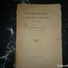 Libros antiguos: VISIONARIOS ,BEGUINOS Y FRATICELOS CATALANES SIGLOS XIII--XV JOSE M.POU Y MARTI 1930 VICH. Lote 142737958