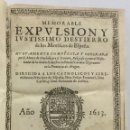 Libros antiguos: MEMORABLE EXPULSION Y JUSTISSIMO DESTIERRO DE LOS MORISCOS DE ESPAÑA. GUADALAJARA Y XAVIER, MARCO DE. Lote 142862938