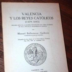 Libros antiguos: 1943 VALENCIA Y LOS REYES CATÓLICOS. MANUEL BALLESTEROS, CON DEDICATORIA Y FIRMA DEL AUTOR. Lote 142922902