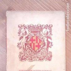 Libros antiguos: 'EXPOSICIÓN INTERNACIONAL DE BARCELONA 1929. GUÍA OFICIAL'. Lote 143628174